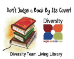 Don't judge a book by it's cover. Diversity Team Living Library